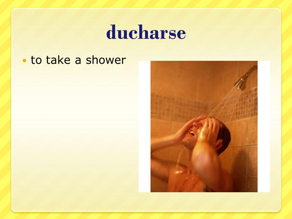 lavarse to wash oneself