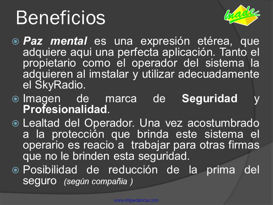 Beneficios Paz mental es una expresión etérea, que adquiere aqui una perfecta aplicación. Tanto el propietario como el operador del sistema la adquier