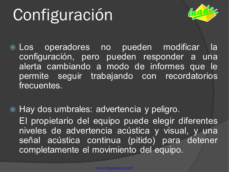 Configuración Los operadores no pueden modificar la configuración, pero pueden responder a una alerta cambiando a modo de informes que le permite segu