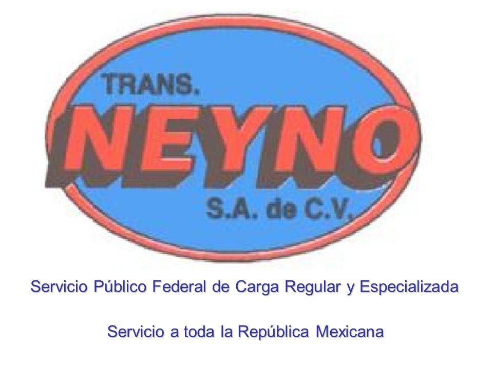 Servicio Público Federal de Carga Regular y Especializada Servicio a toda la República Mexicana