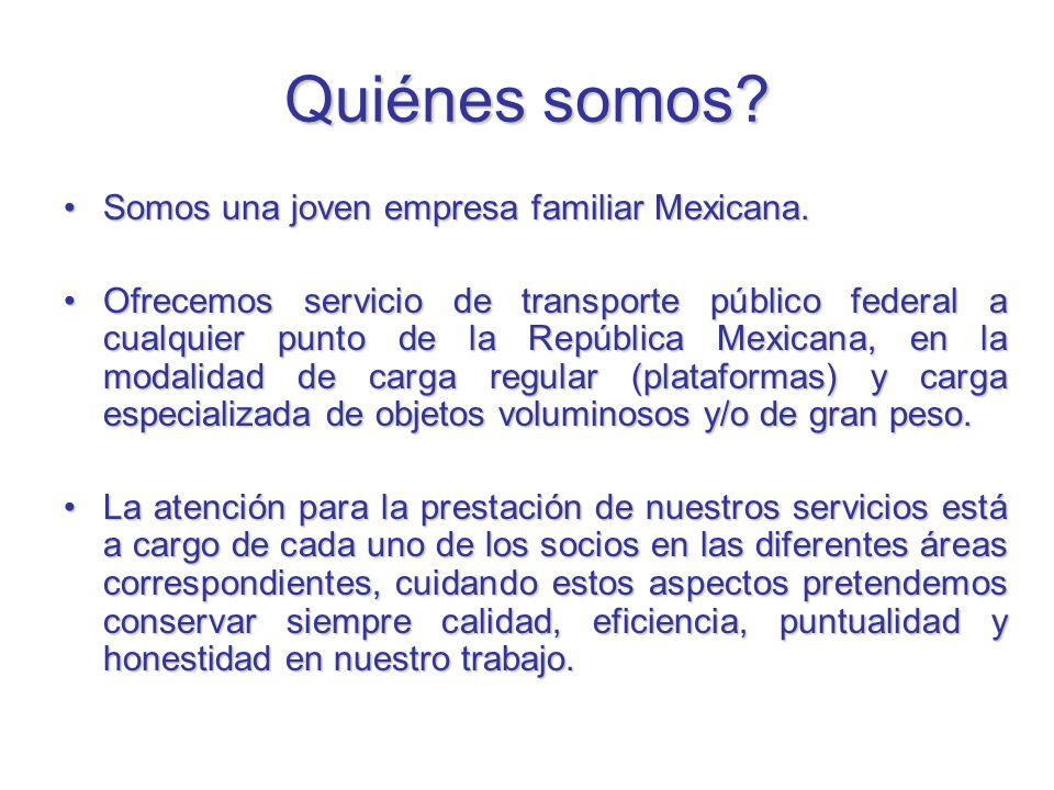 Quiénes somos? Somos una joven empresa familiar Mexicana.Somos una joven empresa familiar Mexicana. Ofrecemos servicio de transporte público federal a