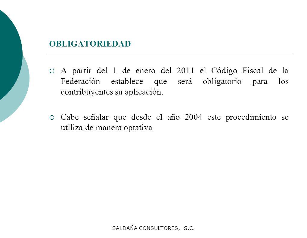 SALDAÑA CONSULTORES, S.C. OBLIGATORIEDAD A partir del 1 de enero del 2011 el Código Fiscal de la Federación establece que será obligatorio para los co