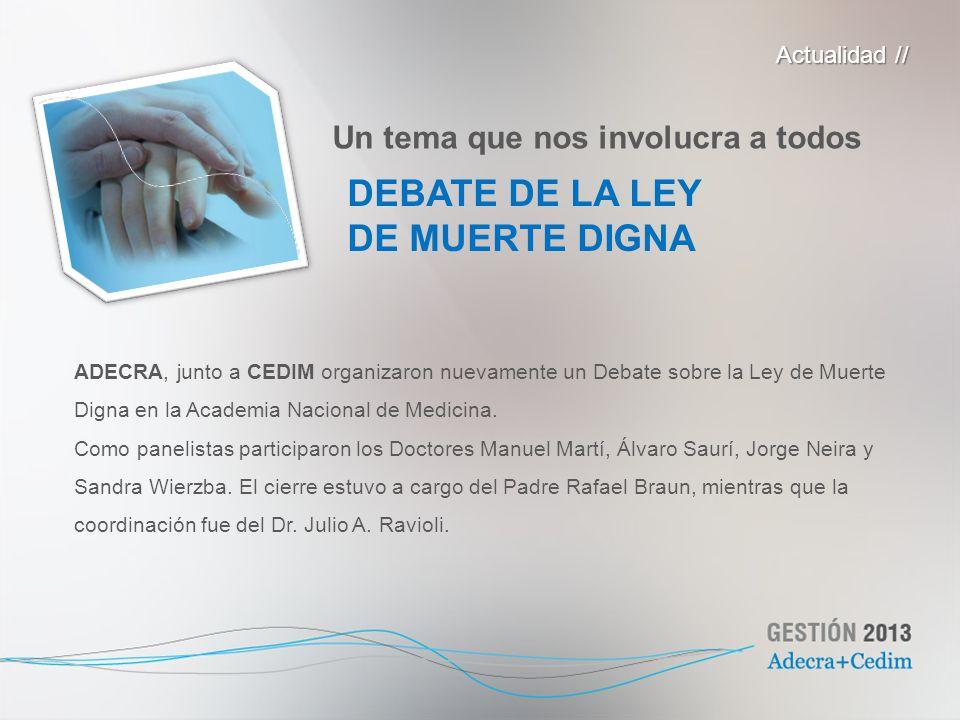 ADECRA, junto a CEDIM organizaron nuevamente un Debate sobre la Ley de Muerte Digna en la Academia Nacional de Medicina. Como panelistas participaron