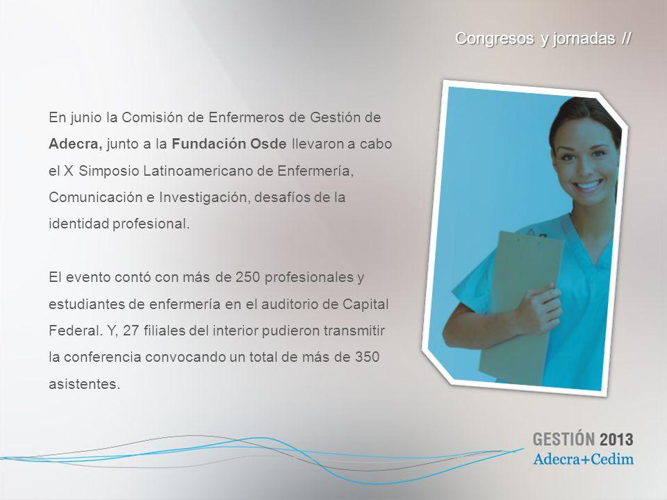 En junio la Comisión de Enfermeros de Gestión de Adecra, junto a la Fundación Osde llevaron a cabo el X Simposio Latinoamericano de Enfermería, Comuni