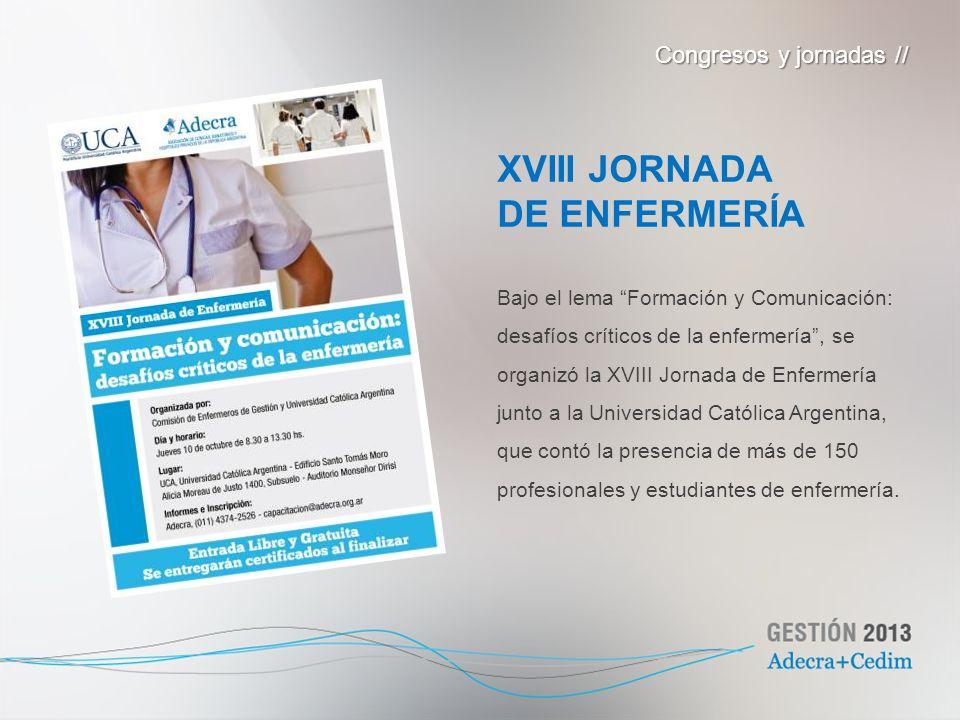 Bajo el lema Formación y Comunicación: desafíos críticos de la enfermería, se organizó la XVIII Jornada de Enfermería junto a la Universidad Católica
