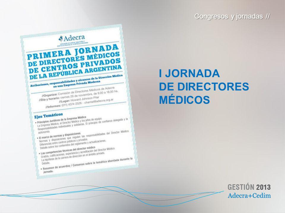I JORNADA DE DIRECTORES MÉDICOS Congresos y jornadas //
