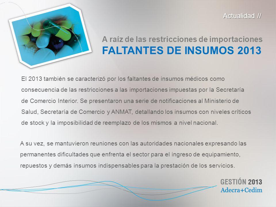 El 2013 también se caracterizó por los faltantes de insumos médicos como consecuencia de las restricciones a las importaciones impuestas por la Secret