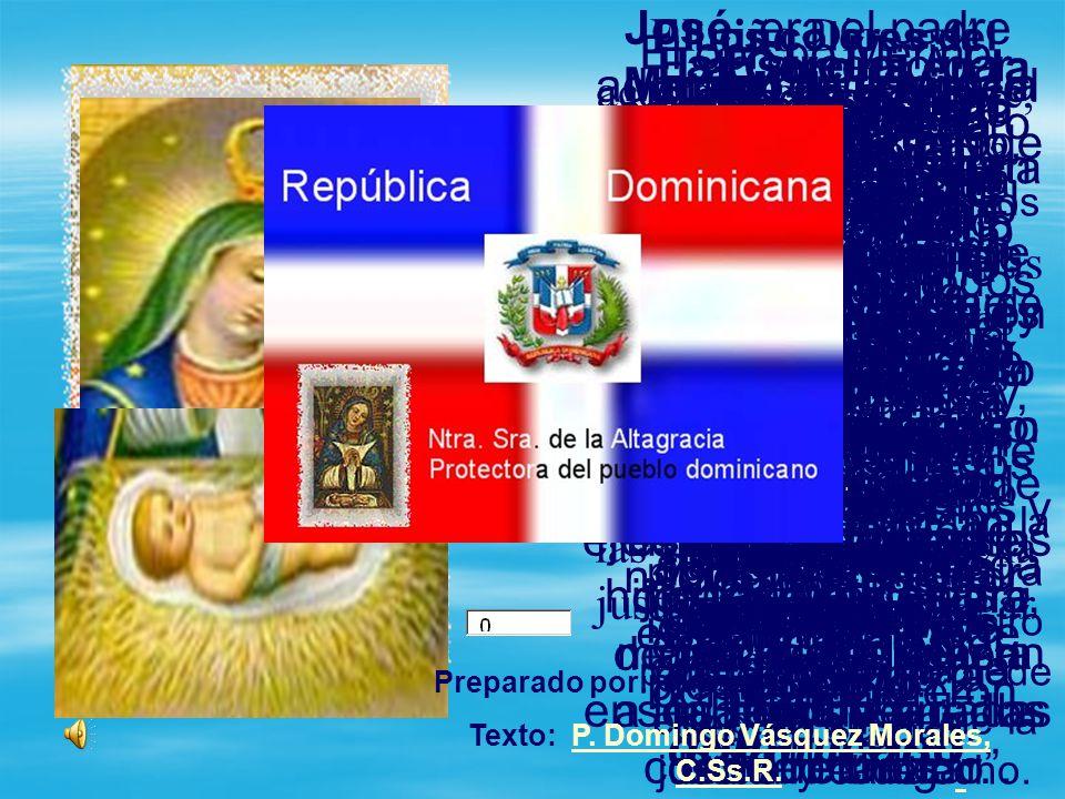 El cuadro de la Altagracia fue traído a la República Dominicana por dos hermanos: Alonso y Antonio Trejo, quienes vinieron de Extremadura, España. Est