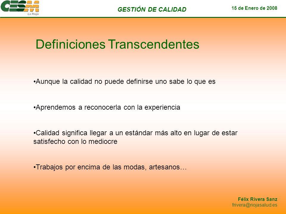 GESTIÓN DE CALIDAD 15 de Enero de 2008 Félix Rivera Sanz frivera@riojasalud.es Ejemplo P.D.C.A./ Implantación Procesos P A C D Definición del proceso Establecimiento de propietarios Estructuración de las salidas del proceso Organización de las actividades del proceso Definición de los indicadores del proceso Elaboración del plan de actuación y comunicación Ejecución del proceso Seguimiento ejecución del plan actuación Control de resultados Comparación con objetivos Identificación y priorización de oportunidades de mejora Definición de mejoras al proceso