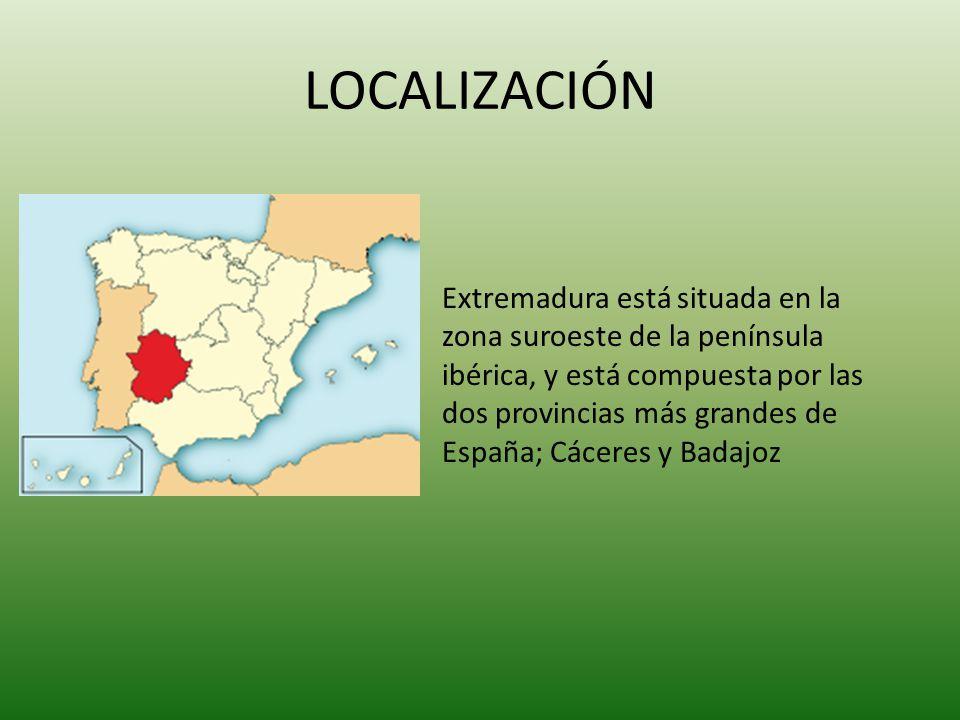 LOCALIZACIÓN Extremadura está situada en la zona suroeste de la península ibérica, y está compuesta por las dos provincias más grandes de España; Cáce