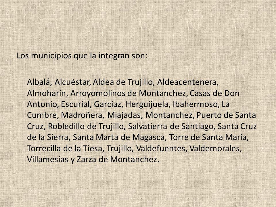 Los municipios que la integran son: Albalá, Alcuéstar, Aldea de Trujillo, Aldeacentenera, Almoharín, Arroyomolinos de Montanchez, Casas de Don Antonio