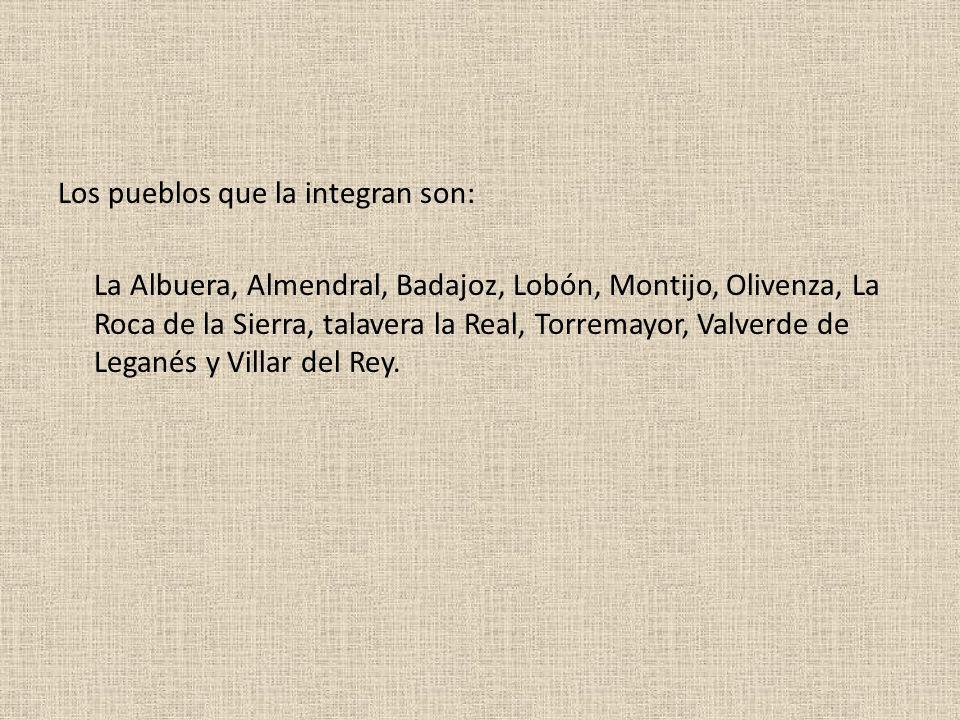 Los pueblos que la integran son: La Albuera, Almendral, Badajoz, Lobón, Montijo, Olivenza, La Roca de la Sierra, talavera la Real, Torremayor, Valverd