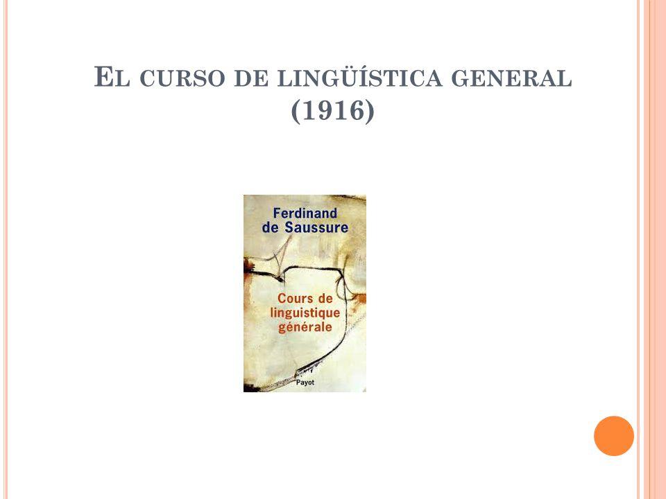 E L CURSO DE LINGÜÍSTICA GENERAL (1916)