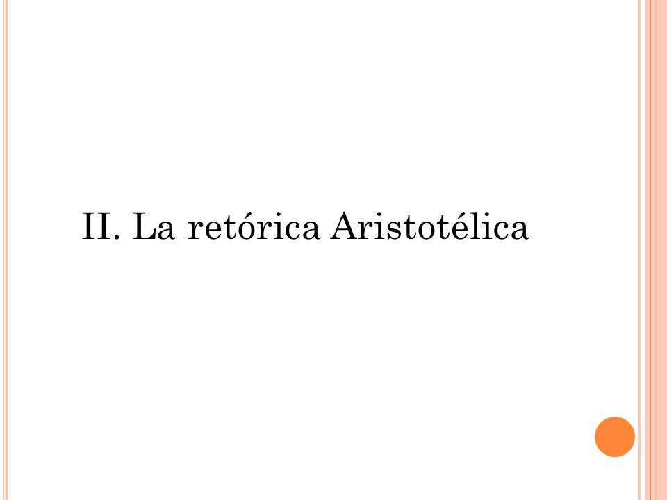 II. La retórica Aristotélica