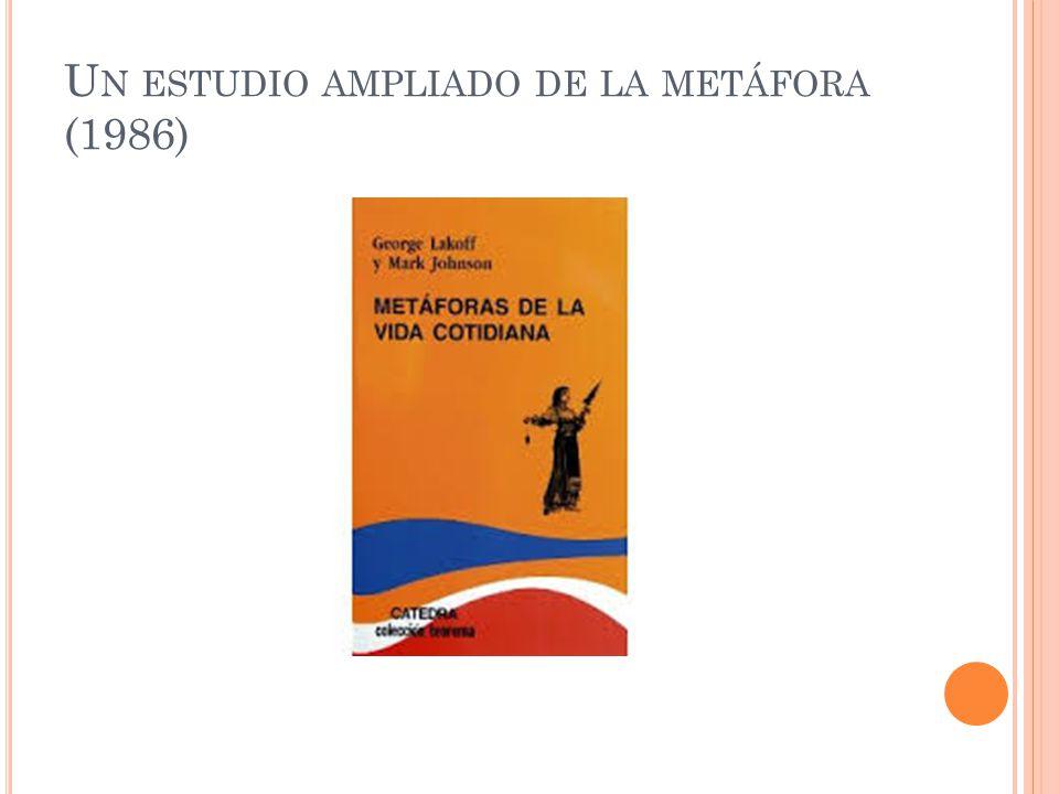 U N ESTUDIO AMPLIADO DE LA METÁFORA (1986)