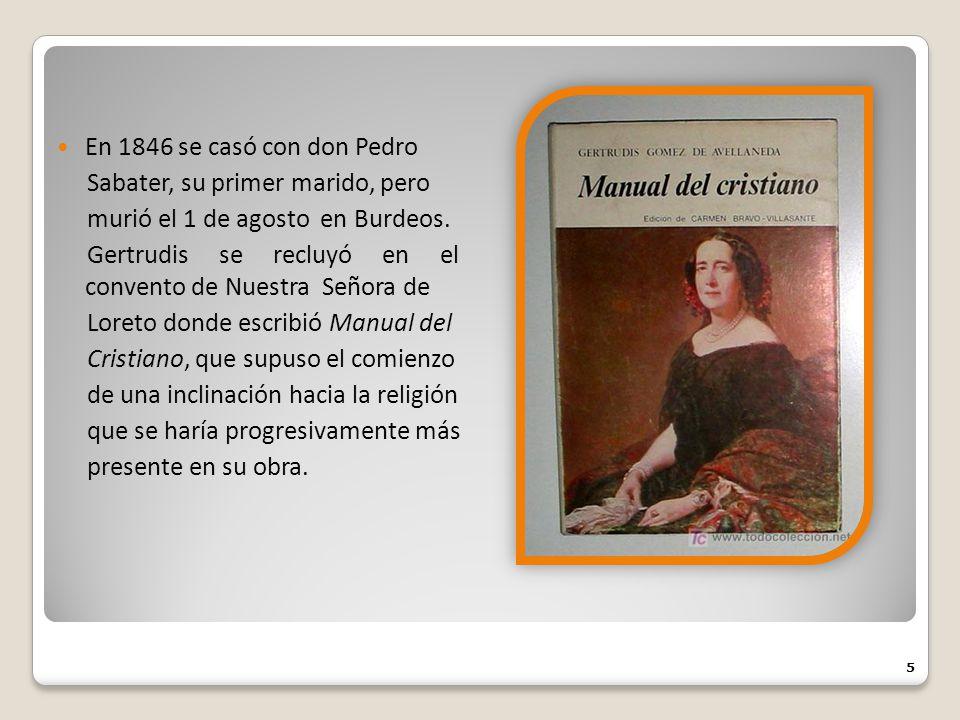 En 1846 se casó con don Pedro Sabater, su primer marido, pero murió el 1 de agosto en Burdeos. Gertrudis se recluyó en el convento de Nuestra Señora d