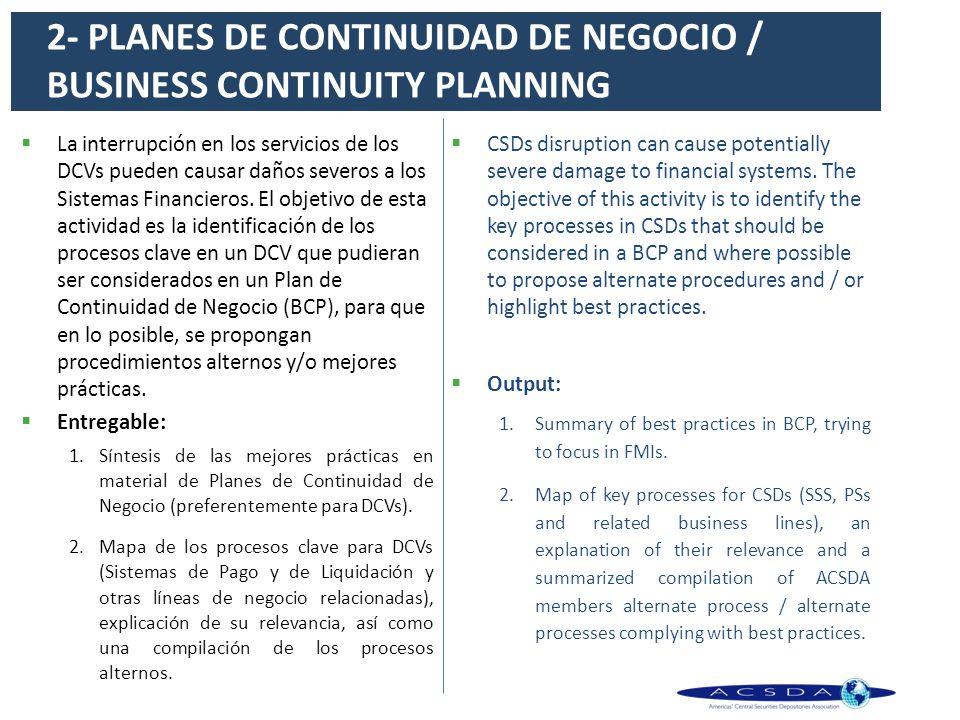 La interrupción en los servicios de los DCVs pueden causar daños severos a los Sistemas Financieros. El objetivo de esta actividad es la identificació