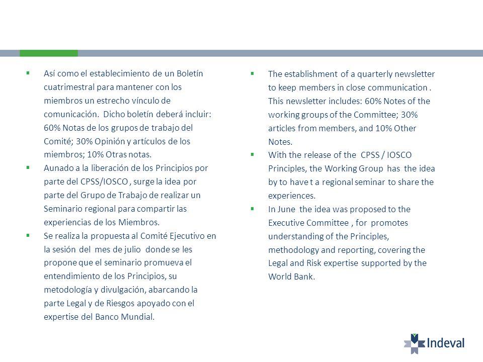 Así como el establecimiento de un Boletín cuatrimestral para mantener con los miembros un estrecho vínculo de comunicación. Dicho boletín deberá inclu