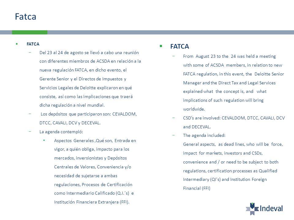 FATCA Del 23 al 24 de agosto se llevó a cabo una reunión con diferentes miembros de ACSDA en relación a la nueva regulación FATCA, en dicho evento, el