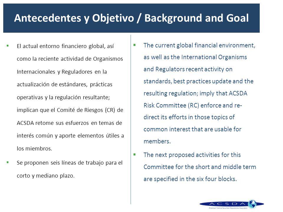 El actual entorno financiero global, así como la reciente actividad de Organismos Internacionales y Reguladores en la actualización de estándares, prá