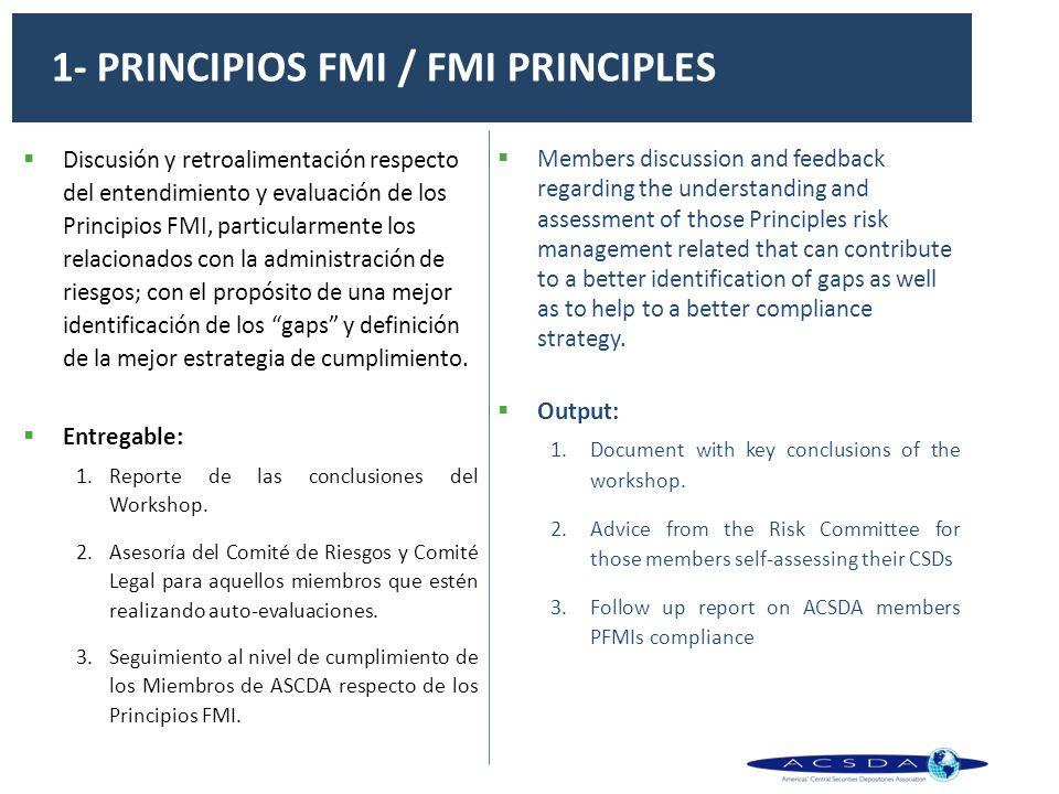 Discusión y retroalimentación respecto del entendimiento y evaluación de los Principios FMI, particularmente los relacionados con la administración de