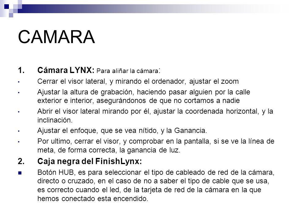 CAMARA 1.Cámara LYNX: Para aliñar la cámara : Cerrar el visor lateral, y mirando el ordenador, ajustar el zoom Ajustar la altura de grabación, haciend