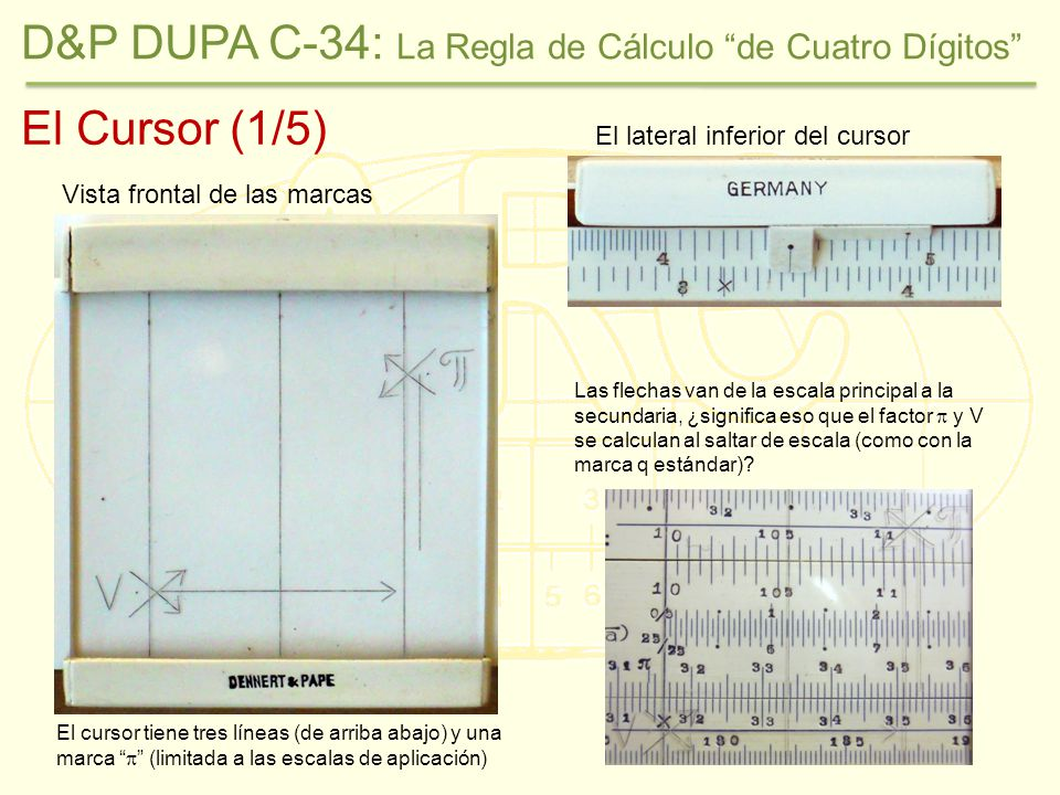 El Cursor (1/5) Vista frontal de las marcas El lateral inferior del cursor Las flechas van de la escala principal a la secundaria, ¿significa eso que el factor y V se calculan al saltar de escala (como con la marca q estándar).