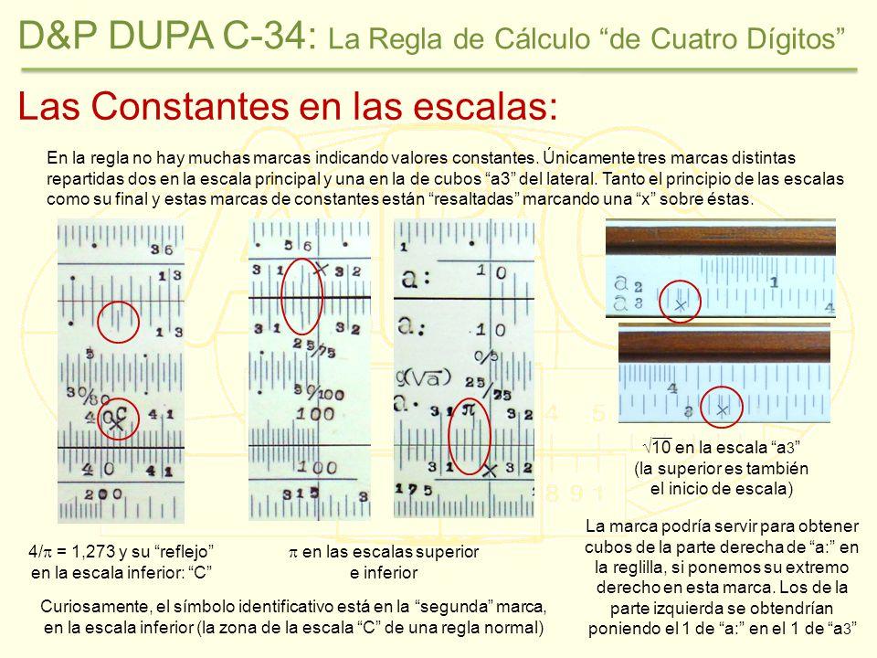 Las Constantes en las escalas: Curiosamente, el símbolo identificativo está en la segunda marca, en la escala inferior (la zona de la escala C de una regla normal) En la regla no hay muchas marcas indicando valores constantes.