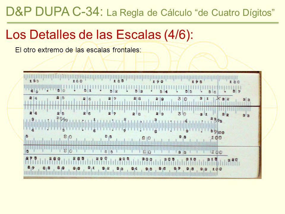 Los Detalles de las Escalas (4/6): El otro extremo de las escalas frontales: D&P DUPA C-34: La Regla de Cálculo de Cuatro Dígitos
