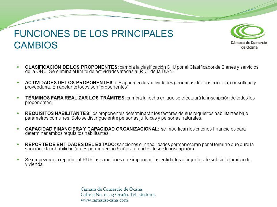 FUNCIONES DE LOS PRINCIPALES CAMBIOS CLASIFICACIÓN DE LOS PROPONENTES: cambia la clasificación CIIU por el Clasificador de Bienes y servicios de la ON