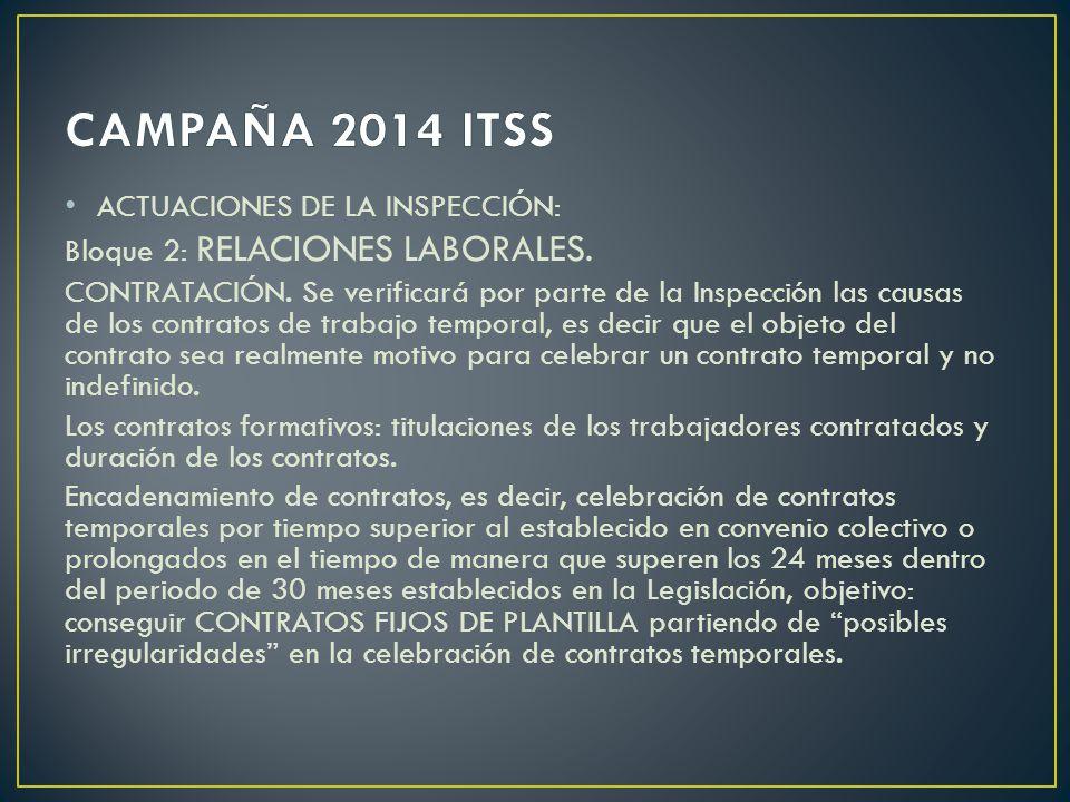 ACTUACIONES DE LA INSPECCIÓN: Bloque 2: RELACIONES LABORALES. CONTRATACIÓN. Se verificará por parte de la Inspección las causas de los contratos de tr