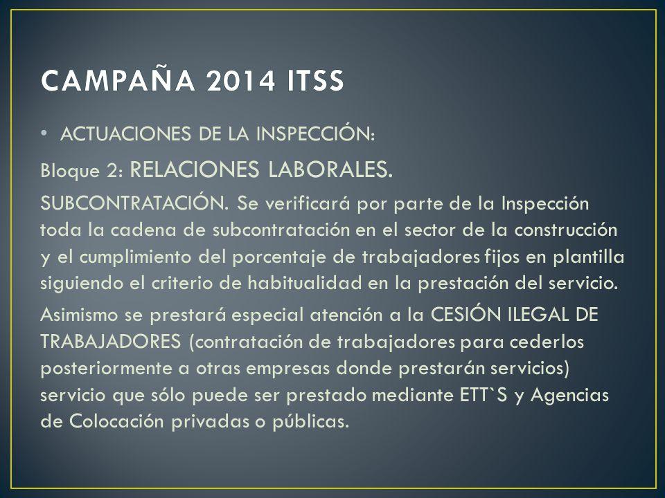ACTUACIONES DE LA INSPECCIÓN: Bloque 2: RELACIONES LABORALES. SUBCONTRATACIÓN. Se verificará por parte de la Inspección toda la cadena de subcontratac