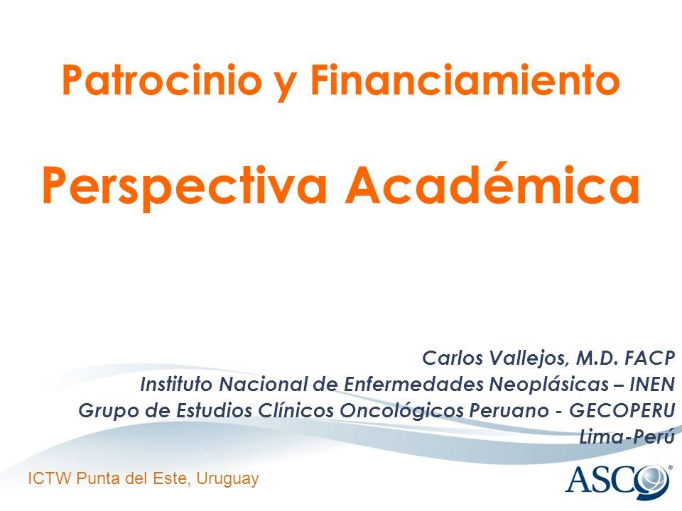 ICTW Punta del Este, Uruguay Patrocinio y Financiamiento Perspectiva Académica Carlos Vallejos, M.D.