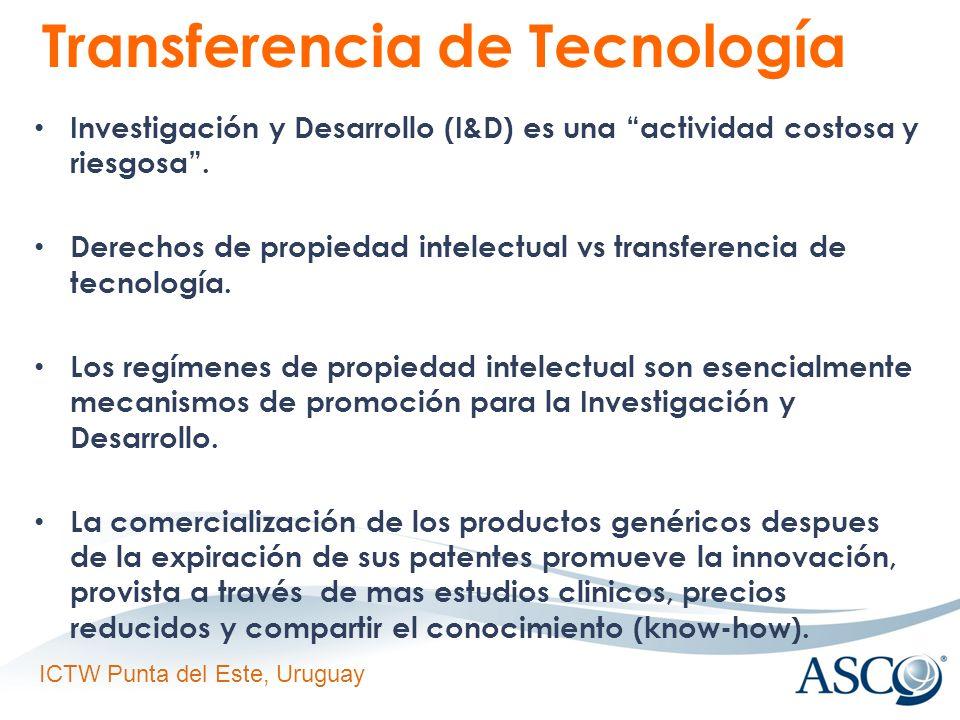 ICTW Punta del Este, Uruguay Transferencia de Tecnología Investigación y Desarrollo (I&D) es una actividad costosa y riesgosa.