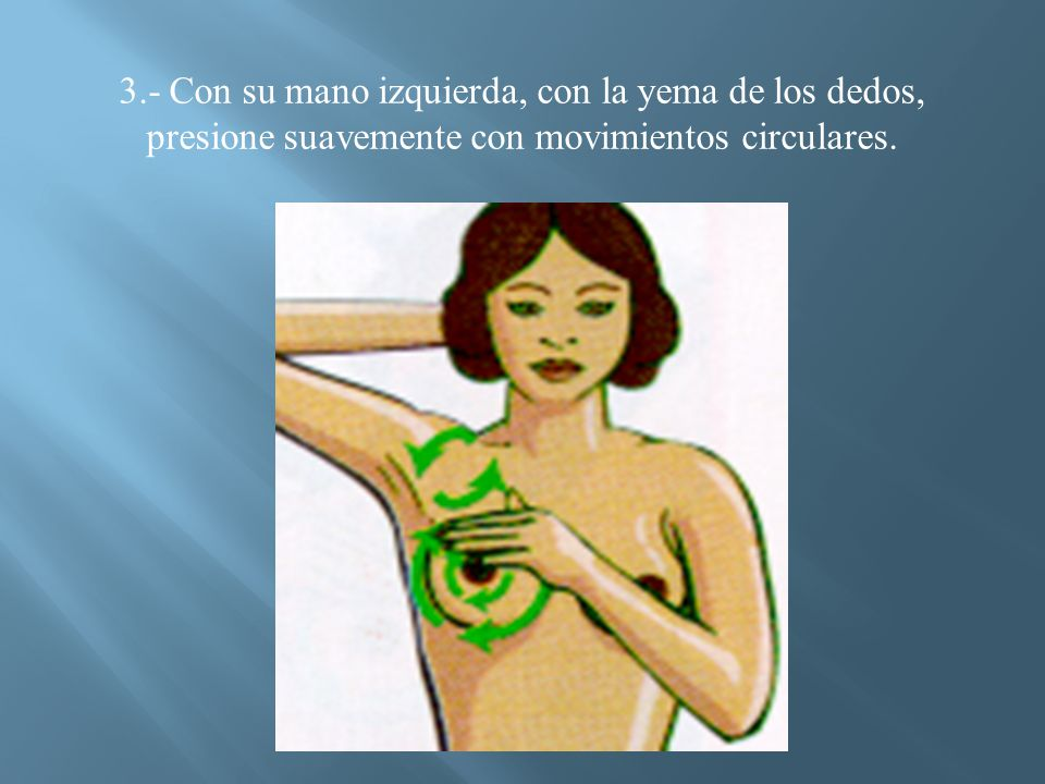 4.- Continúe dando vuelta a la mama como las agujas del reloj.