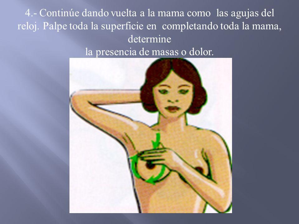 5.- Examine el pezón, siempre igual posición con su dedo pulgar e índice, presiónelo suavemente, observe si hay salida de secreción o sangrado.