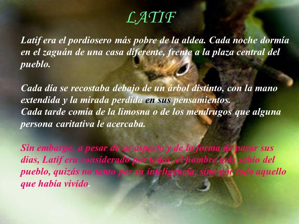 AdaliM LATIF Latif era el pordiosero más pobre de la aldea.