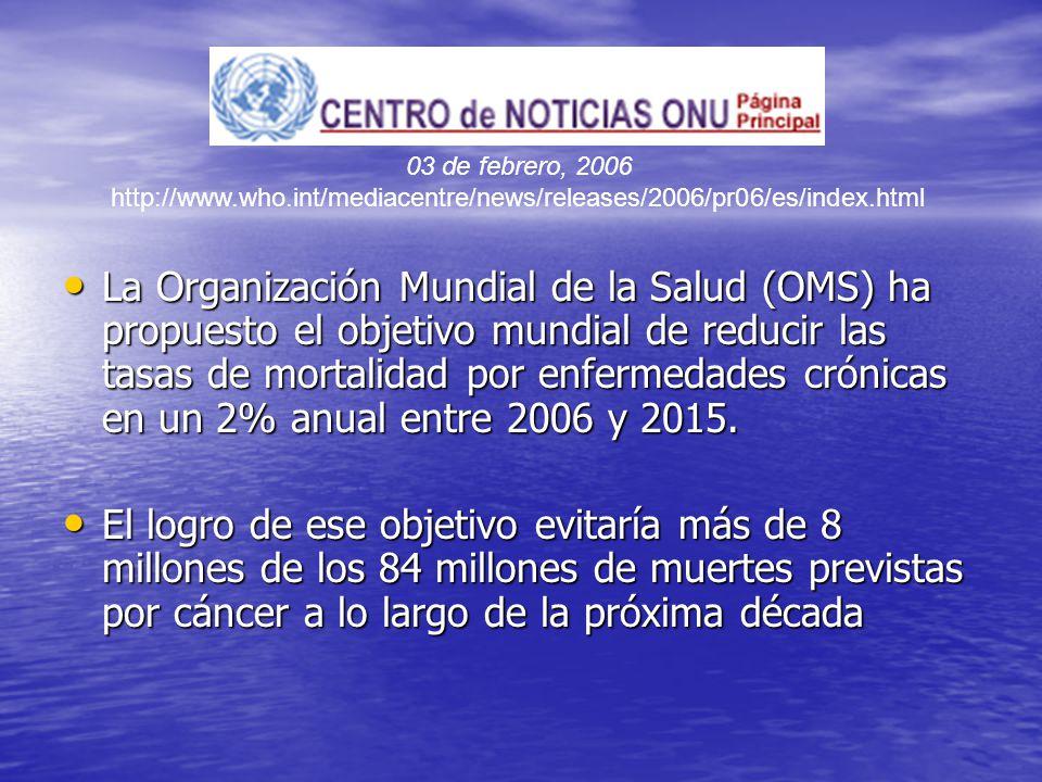 La Organización Mundial de la Salud (OMS) ha propuesto el objetivo mundial de reducir las tasas de mortalidad por enfermedades crónicas en un 2% anual entre 2006 y 2015.