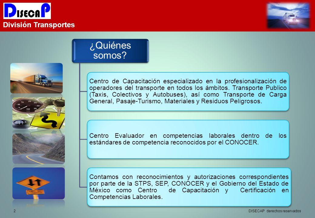 2 División Transportes DISECAP derechos reservados ¿Quiénes somos.