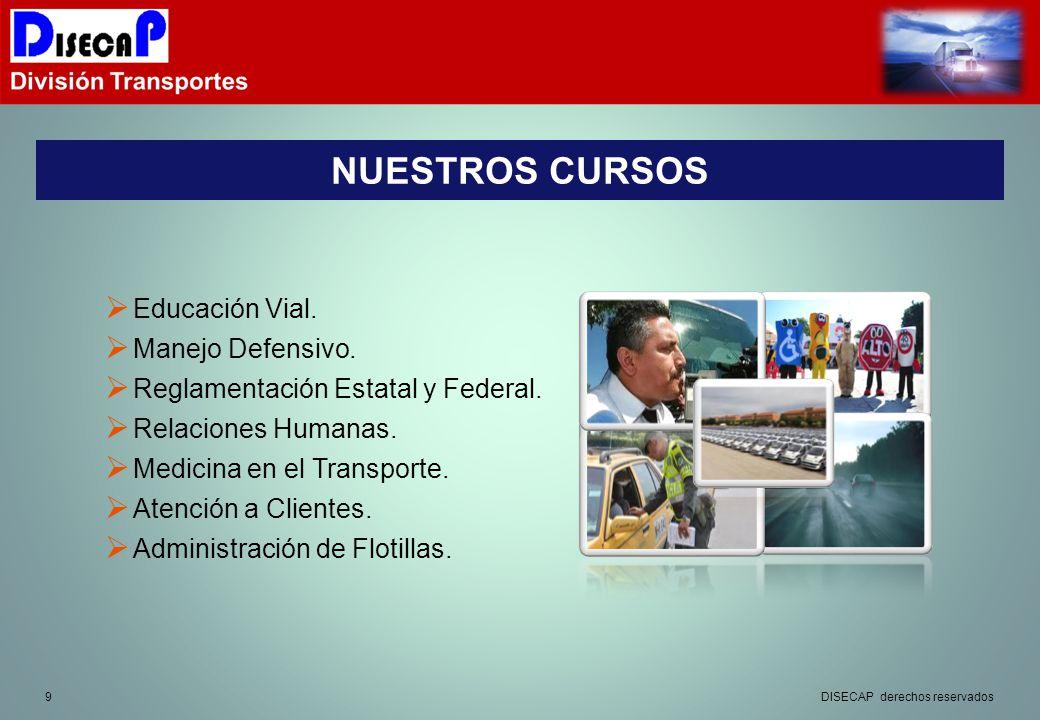 9 NUESTROS CURSOS Educación Vial.Manejo Defensivo.