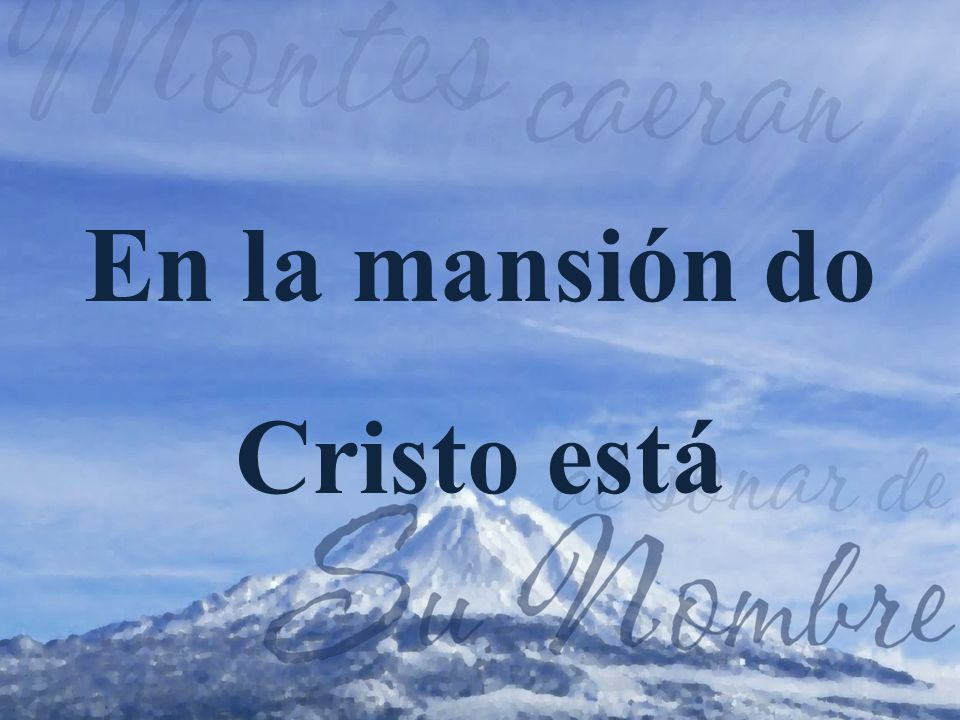 En la mansión do Cristo está