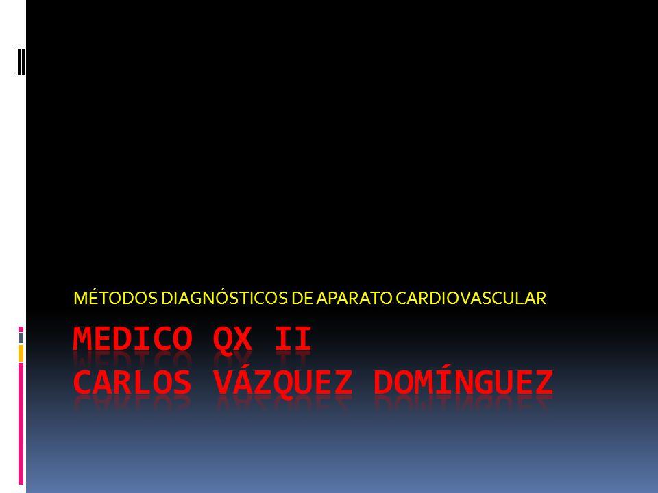 MÉTODOS DIAGNÓSTICOS DE APARATO CARDIOVASCULAR