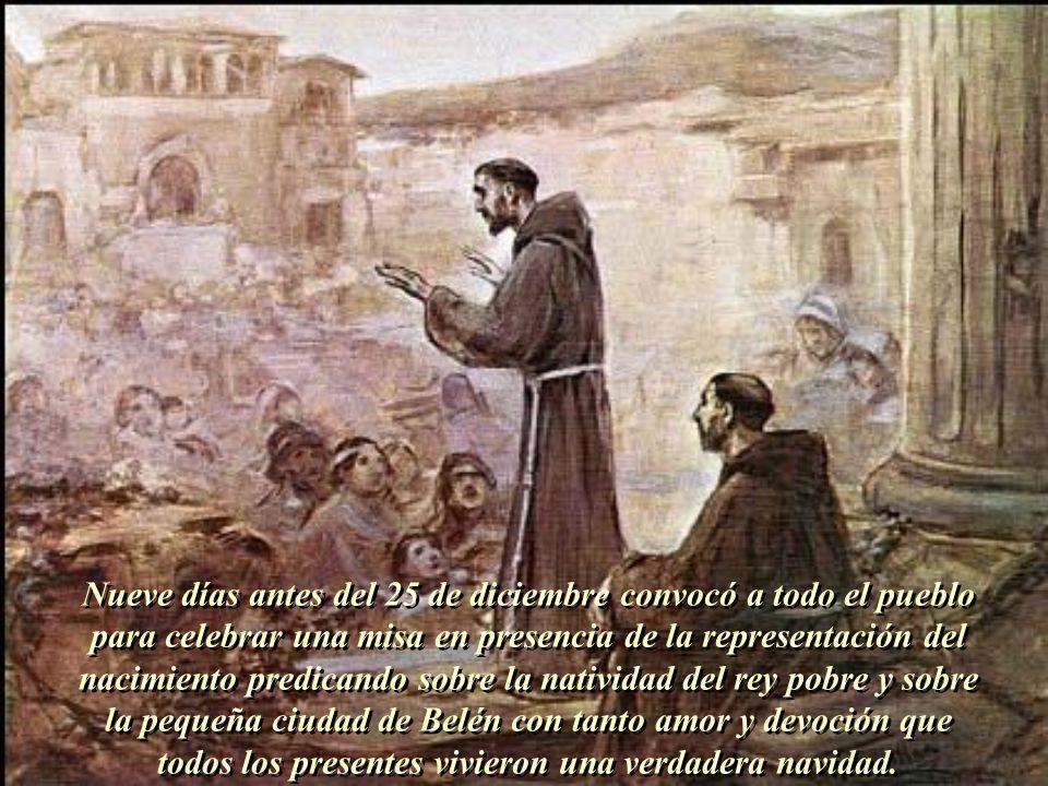 Francisco, ayudado por un soldado llamado Juan de Grecio, comenzó los preparativos 15 días antes del 25 de diciembre. Trasladaron un asno, un buey y g
