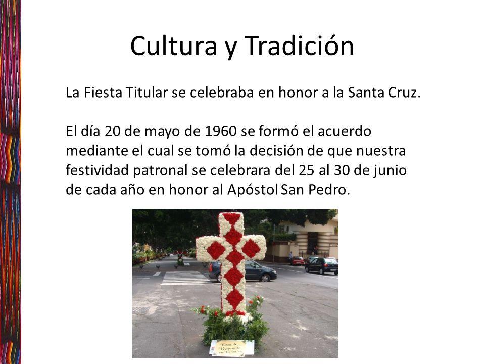 La Fiesta Titular se celebraba en honor a la Santa Cruz.