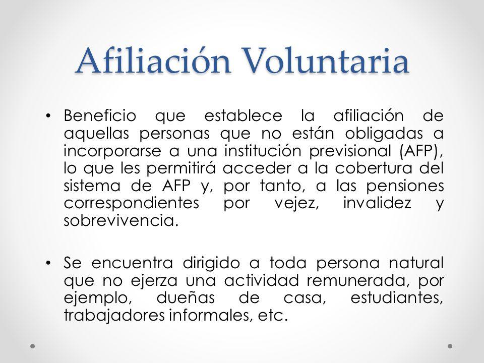 Afiliación Voluntaria Las cotizaciones de afiliado voluntario originan los siguientes beneficios: Acceso al Seguro de Invalidez y Sobrevivencia.