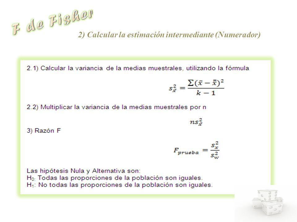 2) Calcular la estimación intermediante (Numerador)