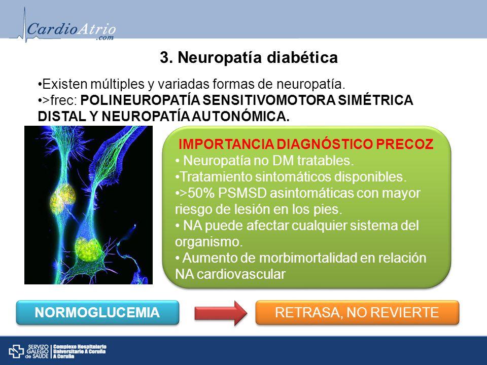 3.Neuropatía diabética Existen múltiples y variadas formas de neuropatía.