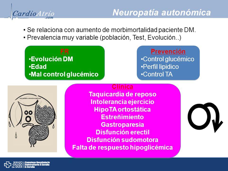 Neuropatía autonómica Se relaciona con aumento de morbimortalidad paciente DM.