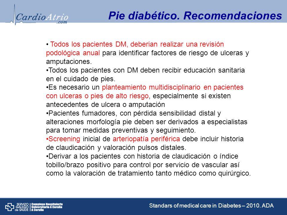 Pie diabético. Recomendaciones Todos los pacientes DM, deberian realizar una revisión podológica anual para identificar factores de riesgo de ulceras
