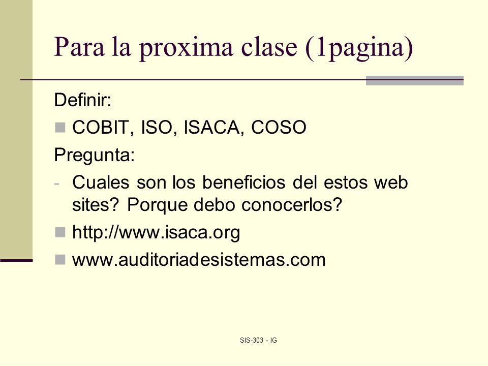 Definir: COBIT, ISO, ISACA, COSO Pregunta: - Cuales son los beneficios del estos web sites? Porque debo conocerlos? http://www.isaca.org www.auditoria